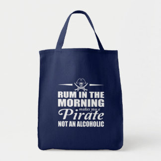 Rum In Morning Makes You Pirate Not Alcoholic Tote Bag
