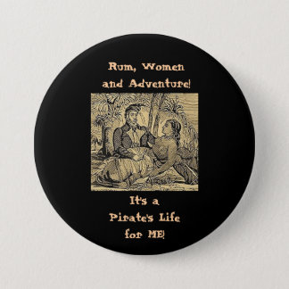 Rum, Women and Adventure! Pinback Button