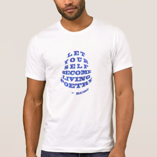 Rumi: Become Living Poetry T-Shirt