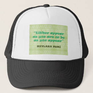 RUMI: EITHER APPEAR AS YOU ARE OR BE AS YOU APPEAR TRUCKER HAT