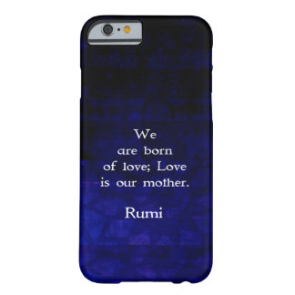 Rumi Inspirational Love Quote About Feelings Barely There iPhone 6 Case