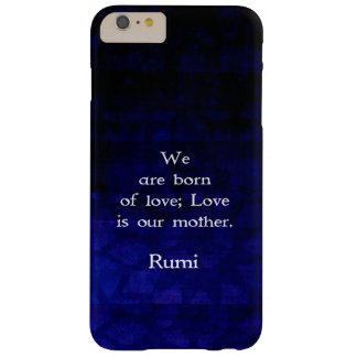 Rumi Inspirational Love Quote About Feelings Barely There iPhone 6 Plus Case