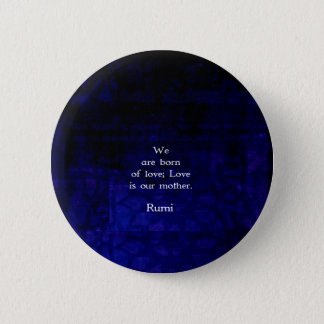 Rumi Inspirational Love Quote About Feelings Button