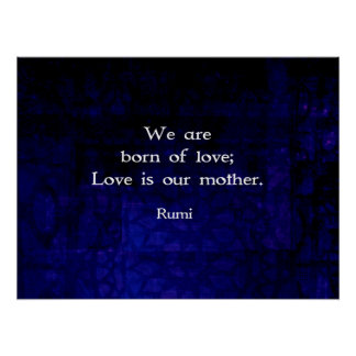 Rumi Inspirational Love Quote About Feelings Poster