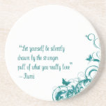 "Rumi love quote sandstone coaster<br><div class=""desc"">Let yourself be drawn by the stronger pull of what you really love. - Rumi</div>"