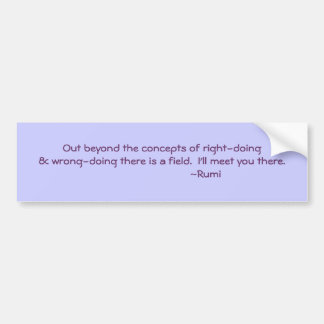 Rumi quote Right & Wrong doing Car Bumper Sticker