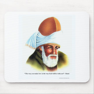 Rumi The Way You Make Love Quote Gifts Tees Cards Mouse Pad