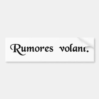 Rumors fly. bumper sticker