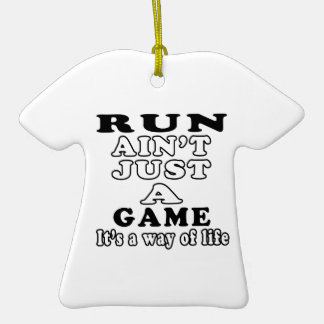 Run Ain't Just A Game It's A Way Of Life Ornament