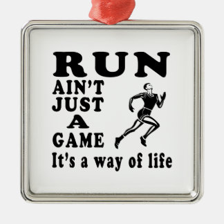 Run Ain't Just A Game It's A Way Of Life Ornaments