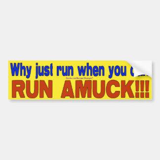 Run Amuck Car Bumper Sticker