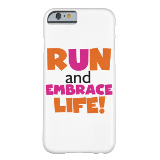 Run and Embrace Life Orange Pink Barely There iPhone 6 Case