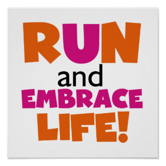 Run and Embrace Life Orange Pink Poster
