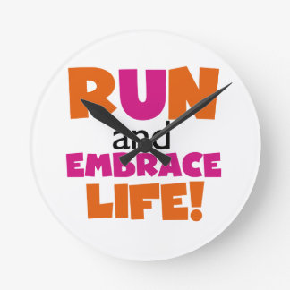 Run and Embrace Life Orange Pink Round Clock