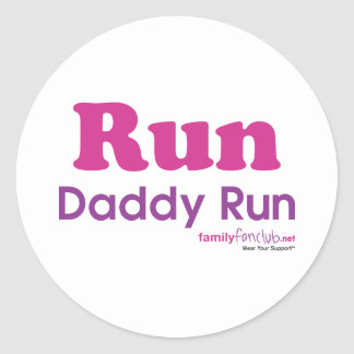 Run Daddy Run Classic Round Sticker