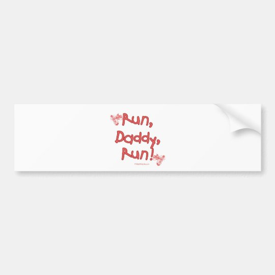 Run Daddy Run - Pink Bumper Sticker
