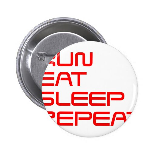 run-eat-sleep-repeat-SAVED-RED.png Pinback Buttons