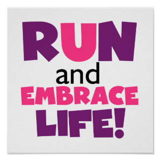 Run Embrace Life Purple Pink Poster