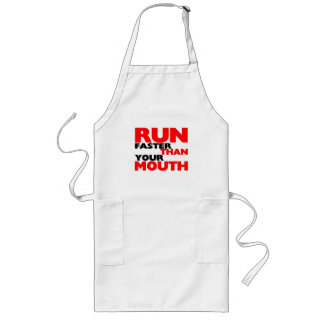 Run Faster Than Your Mouth Long Apron