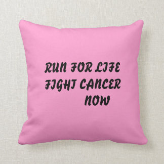 RUN FOR LIFE FIGHT CANCER NOW PILLOW