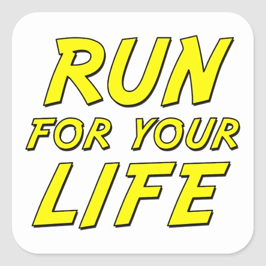 Run For Your Life Square Sticker