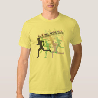 RUN FOR YOUR LIFE TSHIRTS