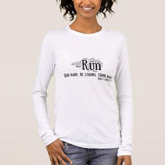 """Run hard, be strong, think big!"", -... Long Sleeve T-Shirt"
