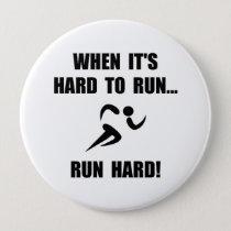 Run Hard Pinback Button