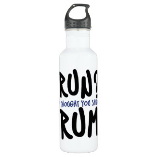 Run? I thought you said RUM 24oz Water Bottle