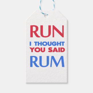 RUN I THOUGHT YOU SAID RUM GIFT TAGS