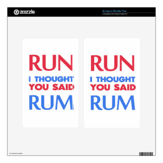 RUN I THOUGHT YOU SAID RUM KINDLE FIRE DECALS
