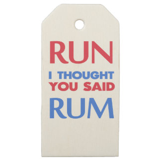 RUN I THOUGHT YOU SAID RUM WOODEN GIFT TAGS