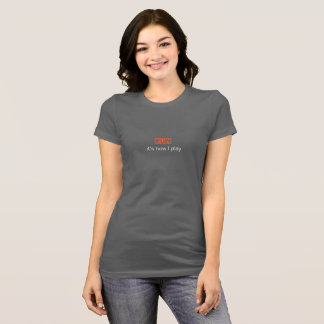 Run: it's how I play (front only) T-Shirt