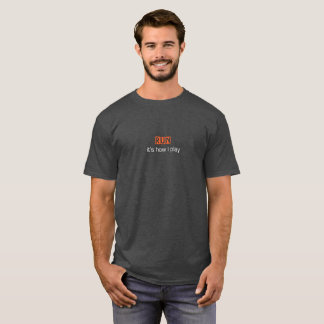 Run: it's how I play T-Shirt