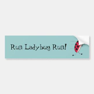 Run Ladybug Run! Bumper Sticker