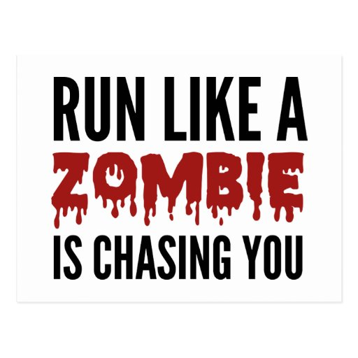 Run Like A Zombie Is Chasing You Postcard