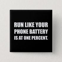 Run Like Phone Battery One Percent Button