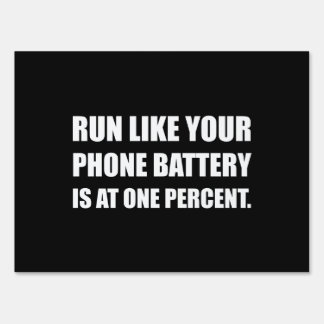 Run Like Phone Battery One Percent Lawn Sign