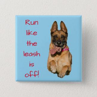 """Run like the leash is off"" with German Shepherd Pinback Button"
