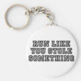 Run Like You Stole Something Basic Round Button Keychain
