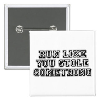 Run Like You Stole Something Pins