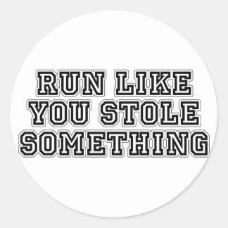 Run Like You Stole Something Classic Round Sticker
