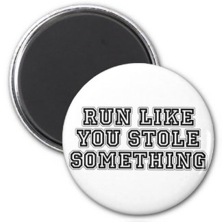 Run Like You Stole Something 2 Inch Round Magnet