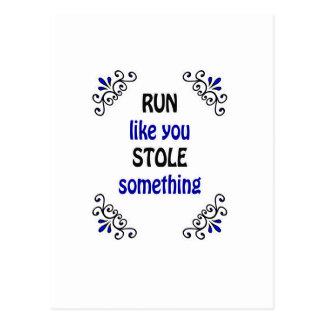 Run Like You Stole Something Postcard