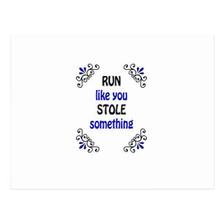 Run Like You Stole Something Postcard