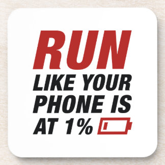 Run Like Your Phone Is At 1 Percent Coaster