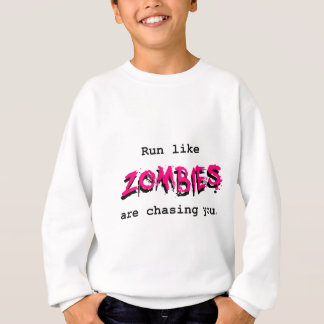 Run Like Zombies are Chasing You - Pink for Light Sweatshirt
