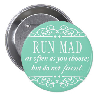 Run Mad Jane Austen Quote Button (Mint Green)