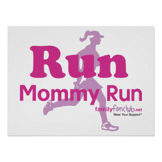Run Mommy Run Poster