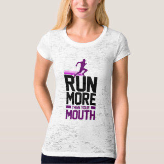 Run More Than Your Mouth T-Shirt